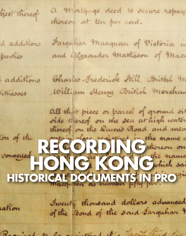 RECORDING HONG KONG HISTORICAL DOCUMENTS IN PRO